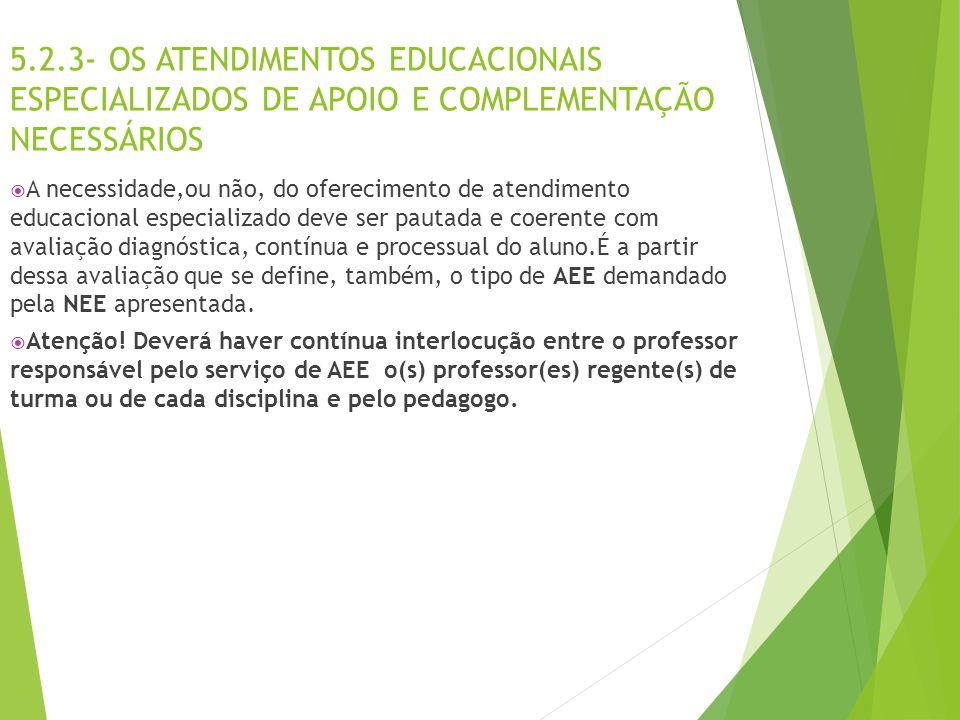 5.2.3- OS ATENDIMENTOS EDUCACIONAIS ESPECIALIZADOS DE APOIO E COMPLEMENTAÇÃO NECESSÁRIOS