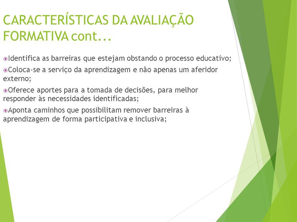 CARACTERÍSTICAS DA AVALIAÇÃO FORMATIVA cont...
