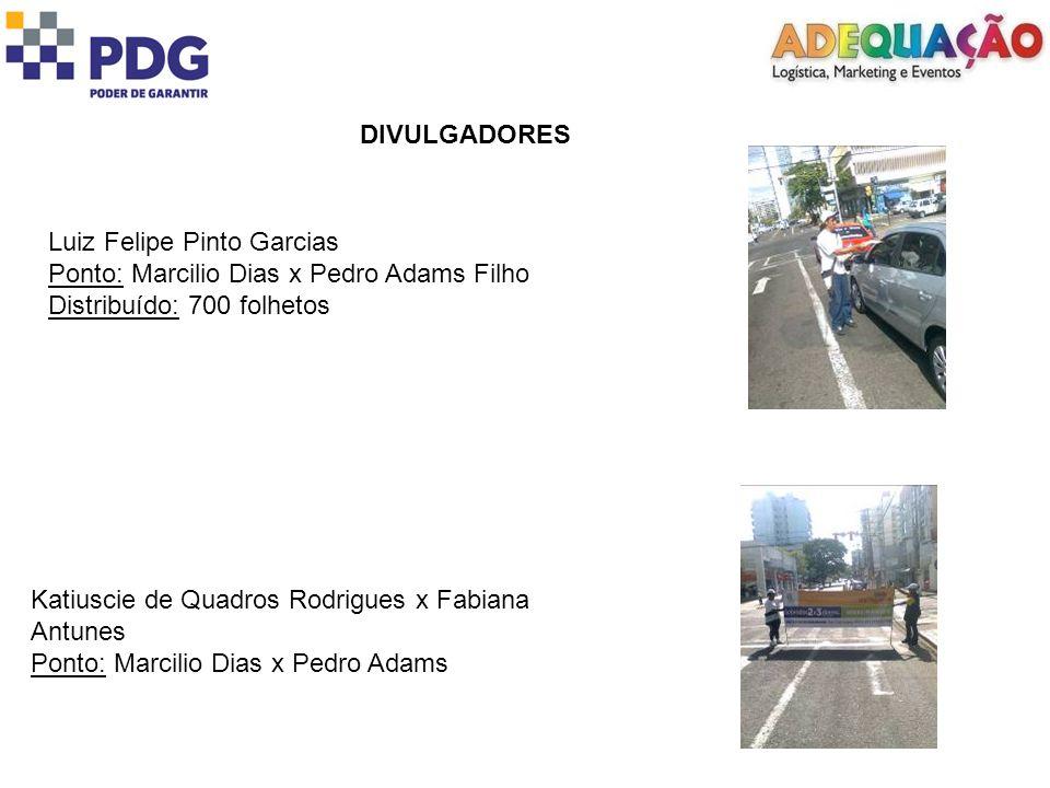 DIVULGADORES Luiz Felipe Pinto Garcias. Ponto: Marcilio Dias x Pedro Adams Filho. Distribuído: 700 folhetos.
