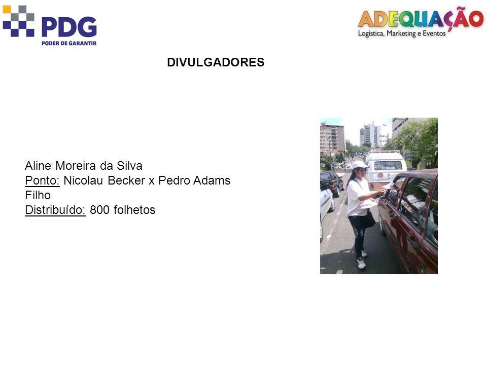DIVULGADORESAline Moreira da Silva.Ponto: Nicolau Becker x Pedro Adams Filho.