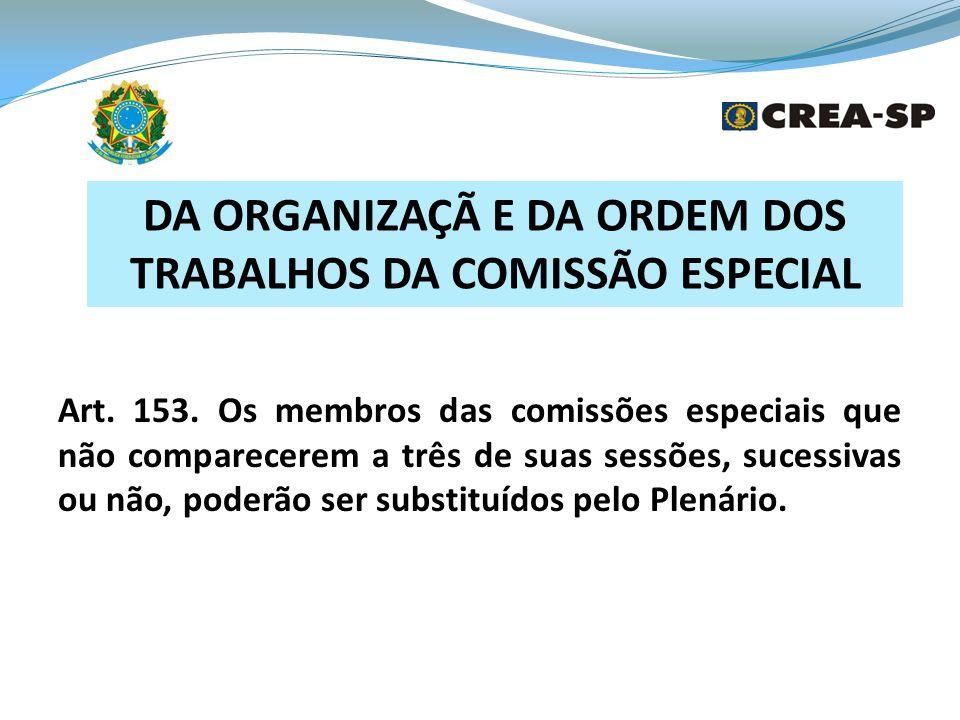 DA ORGANIZAÇÃ E DA ORDEM DOS TRABALHOS DA COMISSÃO ESPECIAL
