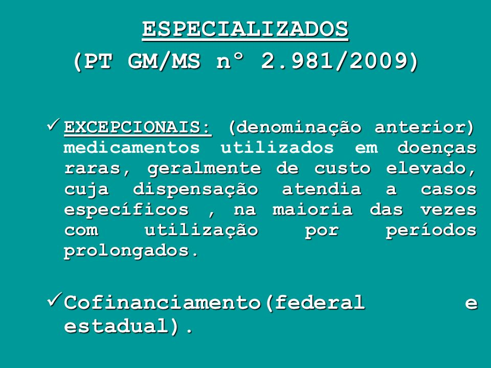 ESPECIALIZADOS (PT GM/MS nº 2.981/2009)