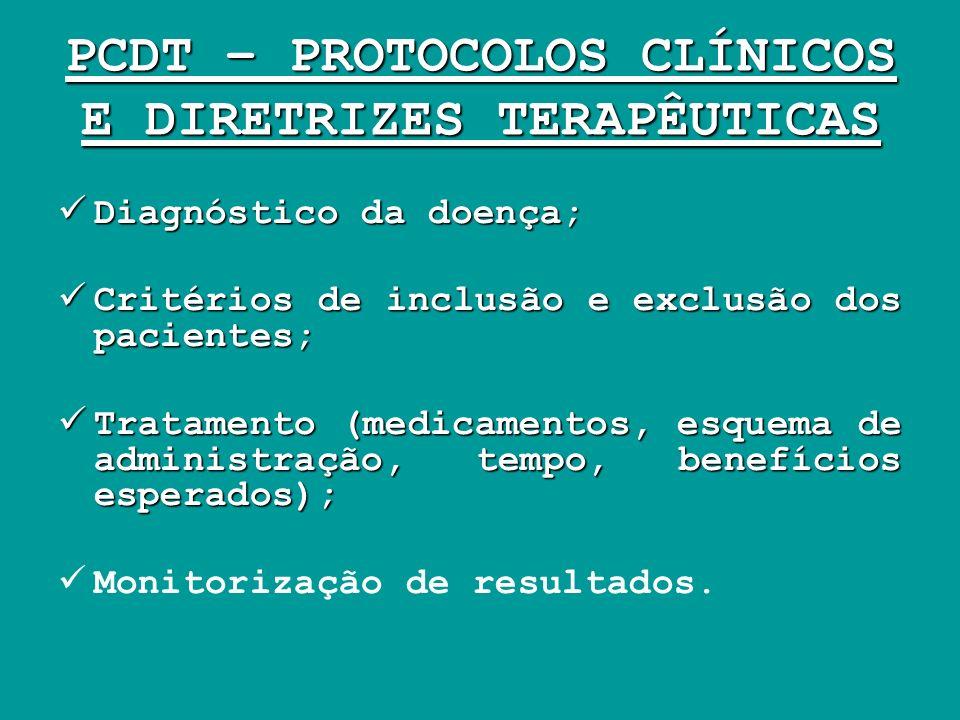 PCDT – PROTOCOLOS CLÍNICOS E DIRETRIZES TERAPÊUTICAS