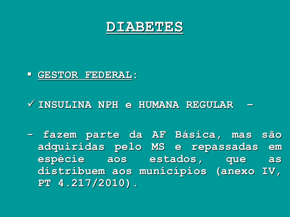 DIABETES GESTOR FEDERAL: INSULINA NPH e HUMANA REGULAR –