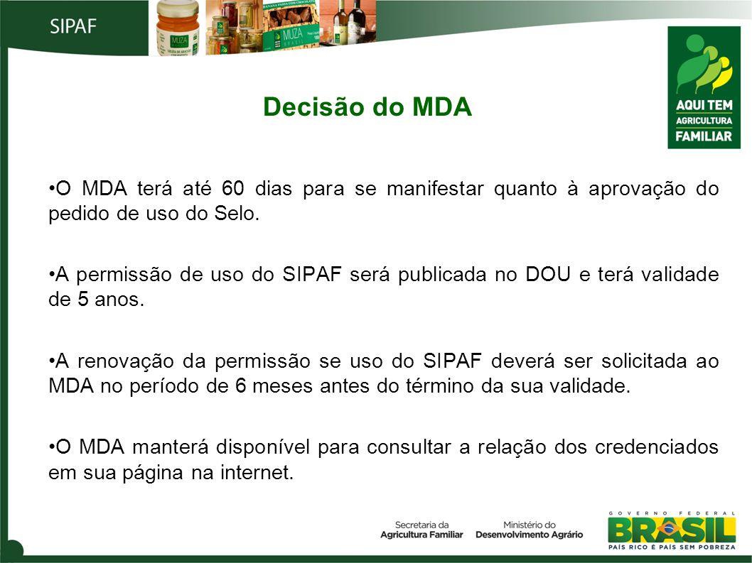 Decisão do MDA O MDA terá até 60 dias para se manifestar quanto à aprovação do pedido de uso do Selo.