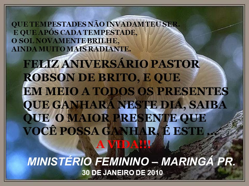 FELIZ ANIVERSÁRIO PASTOR ROBSON DE BRITO, E QUE