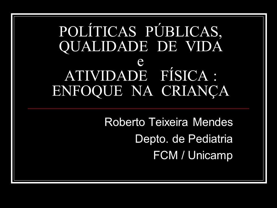 Roberto Teixeira Mendes Depto. de Pediatria FCM / Unicamp