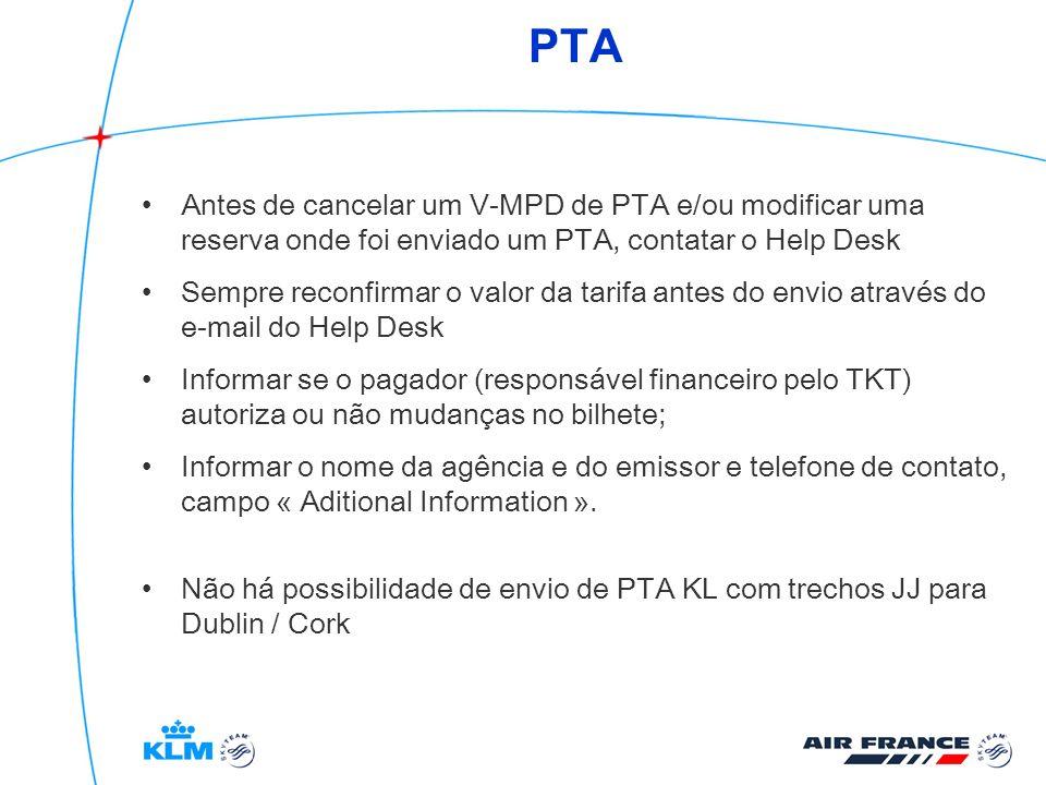 PTAAntes de cancelar um V-MPD de PTA e/ou modificar uma reserva onde foi enviado um PTA, contatar o Help Desk.