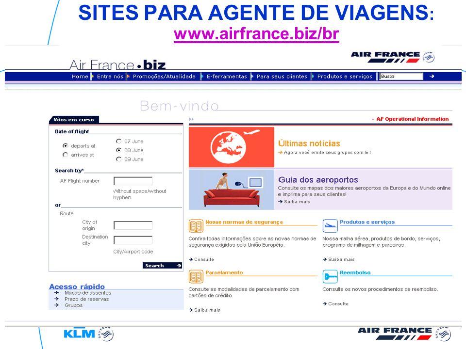 SITES PARA AGENTE DE VIAGENS: www.airfrance.biz/br