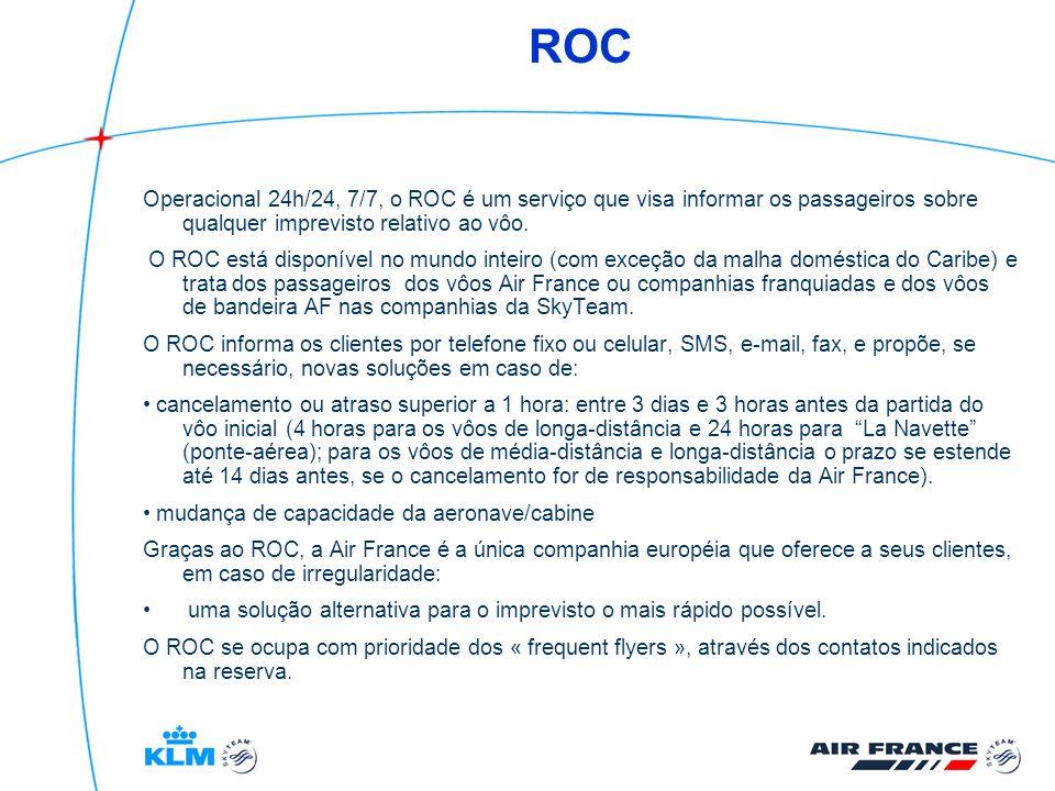 ROC Operacional 24h/24, 7/7, o ROC é um serviço que visa informar os passageiros sobre qualquer imprevisto relativo ao vôo.