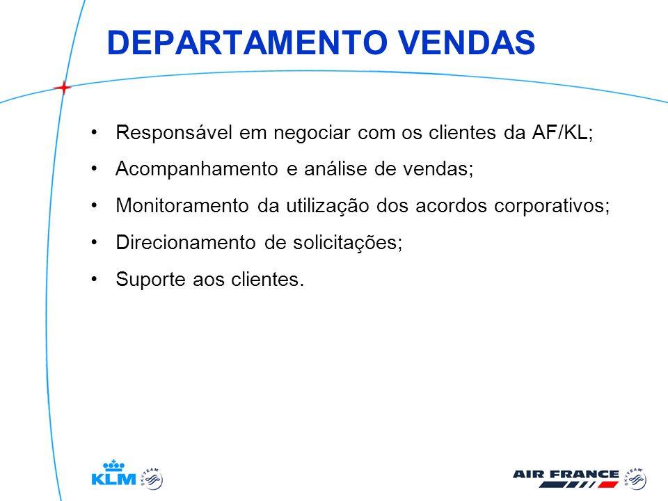 DEPARTAMENTO VENDAS Responsável em negociar com os clientes da AF/KL;