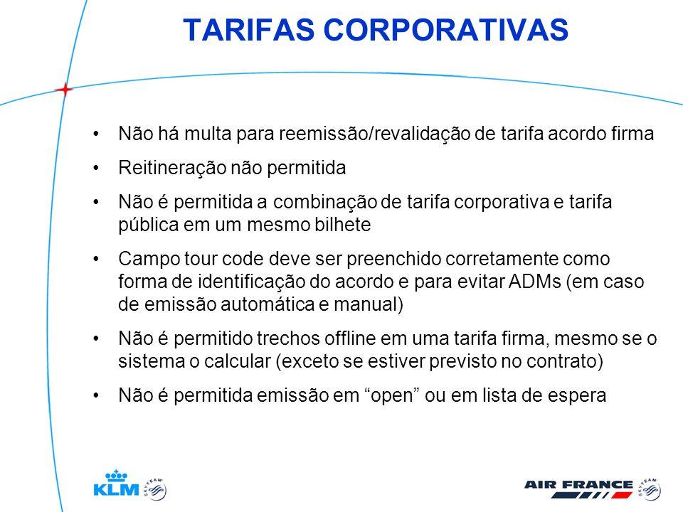 TARIFAS CORPORATIVAS Não há multa para reemissão/revalidação de tarifa acordo firma. Reitineração não permitida.