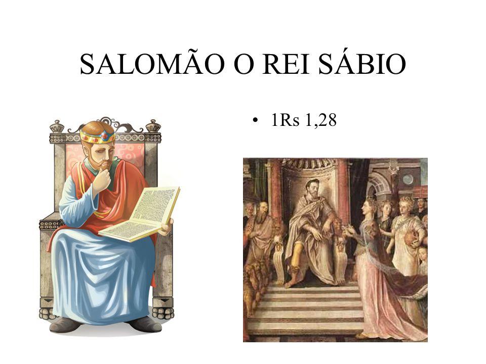 SALOMÃO O REI SÁBIO 1Rs 1,28