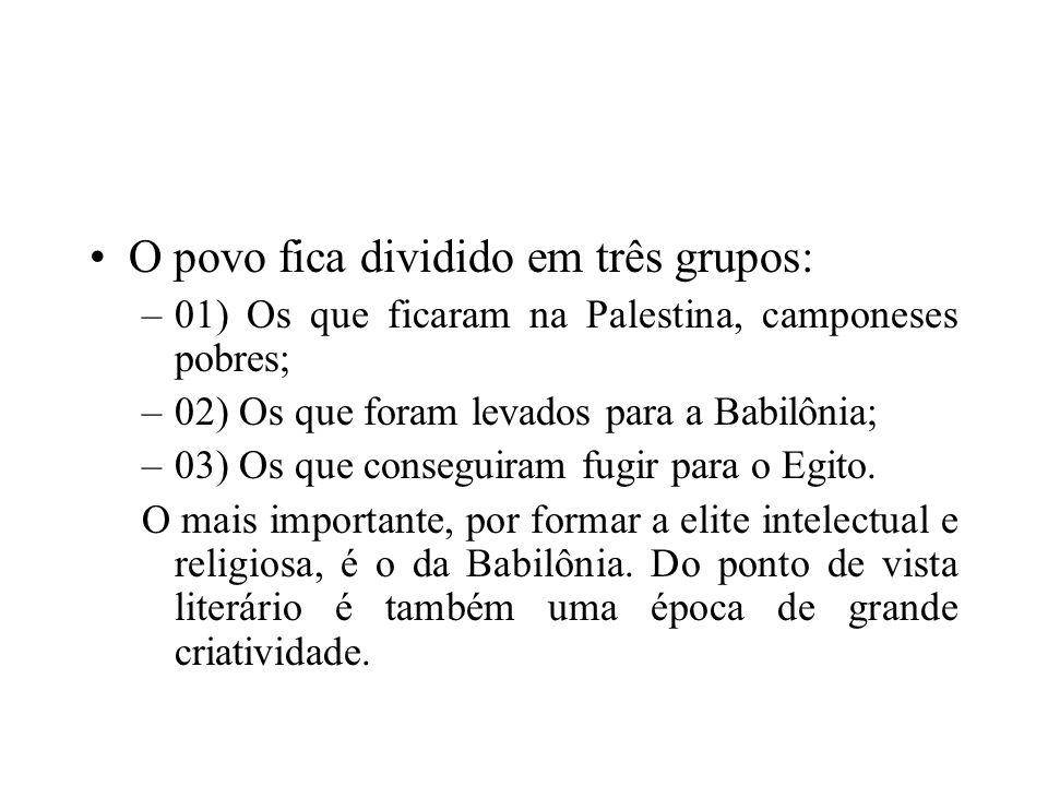 O povo fica dividido em três grupos: