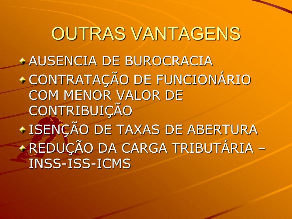OUTRAS VANTAGENS AUSENCIA DE BUROCRACIA