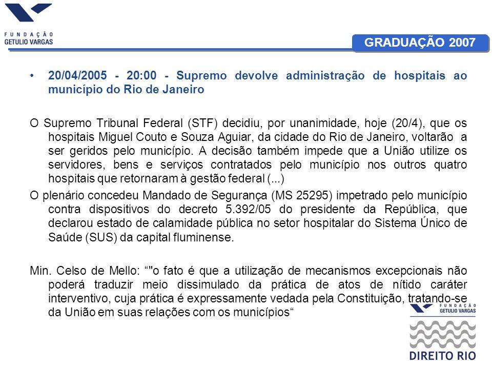 20/04/2005 - 20:00 - Supremo devolve administração de hospitais ao município do Rio de Janeiro