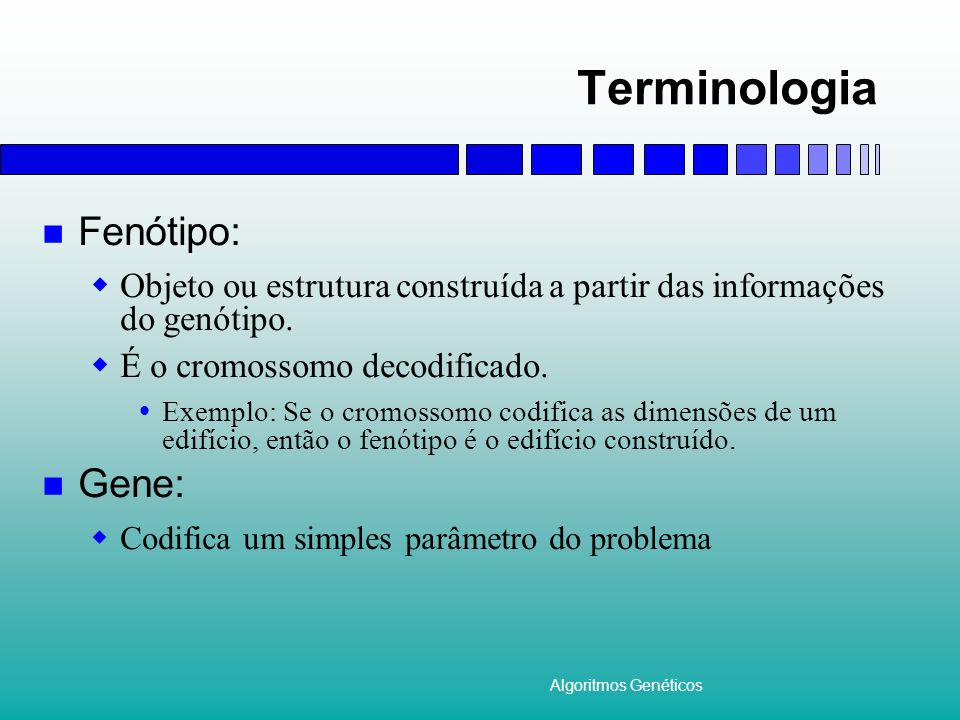 Terminologia Fenótipo: Gene: