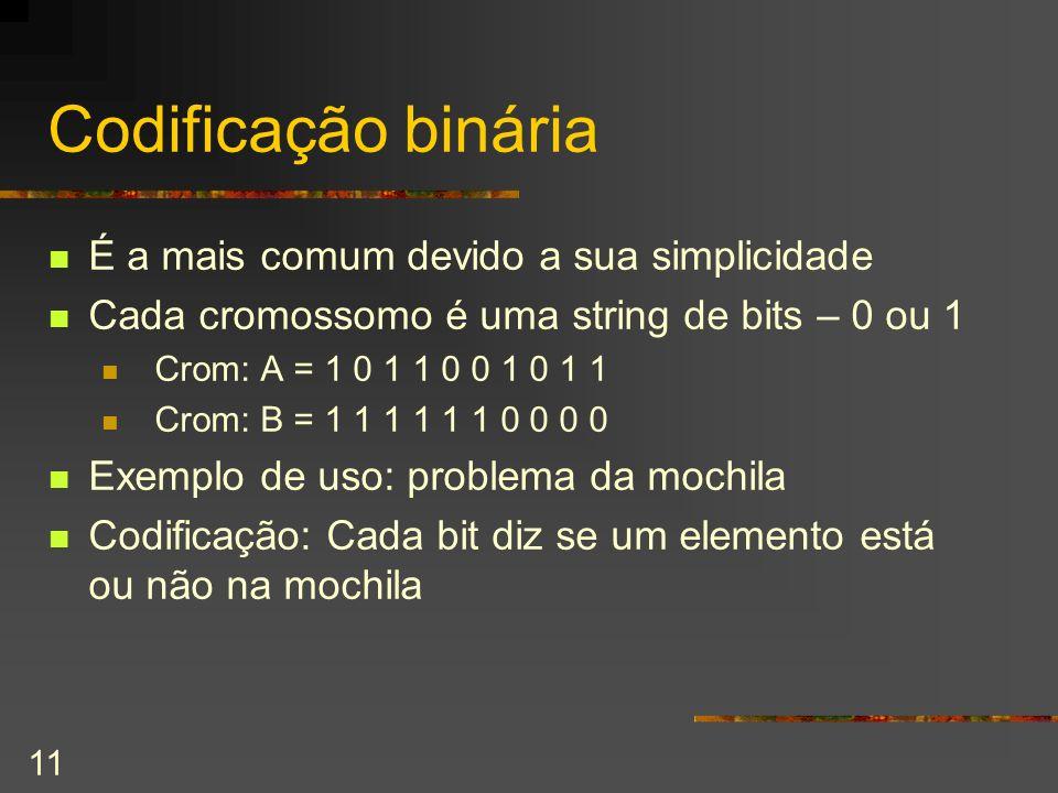 Codificação binária É a mais comum devido a sua simplicidade
