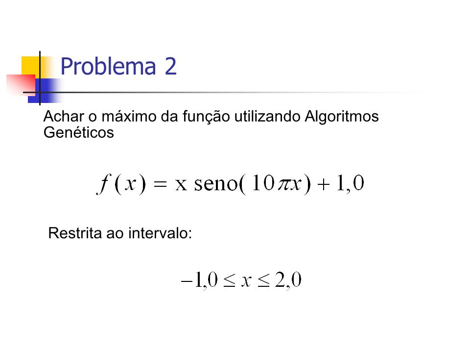 Problema 2 Achar o máximo da função utilizando Algoritmos Genéticos