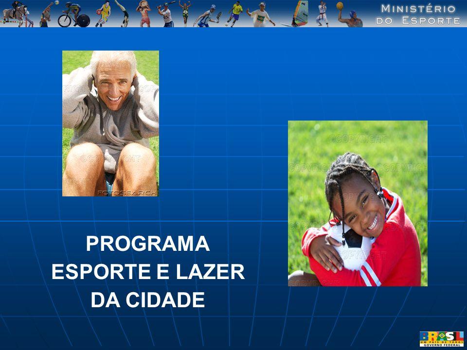 PROGRAMA ESPORTE E LAZER DA CIDADE