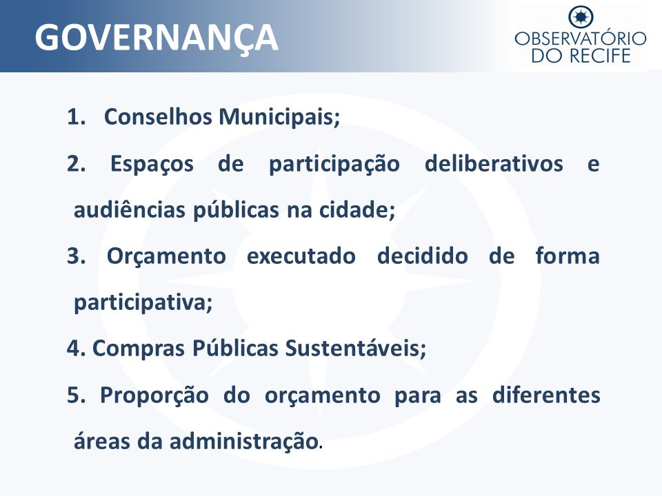 GOVERNANÇA 1. Conselhos Municipais;