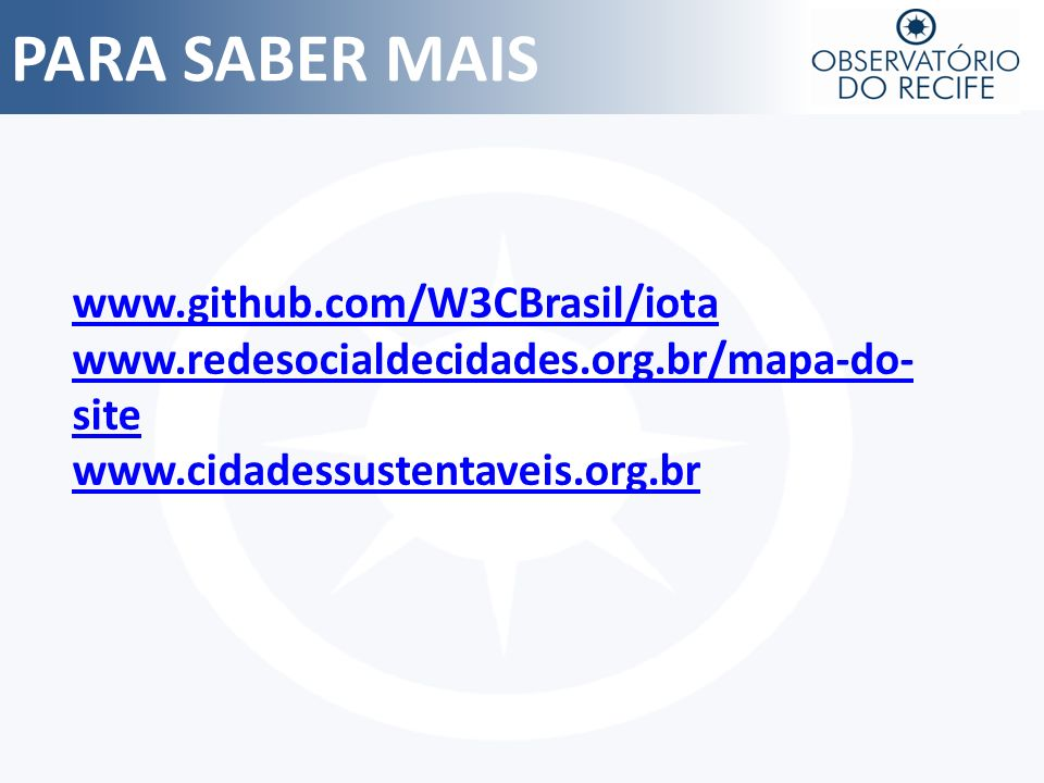 PARA SABER MAIS www.github.com/W3CBrasil/iota
