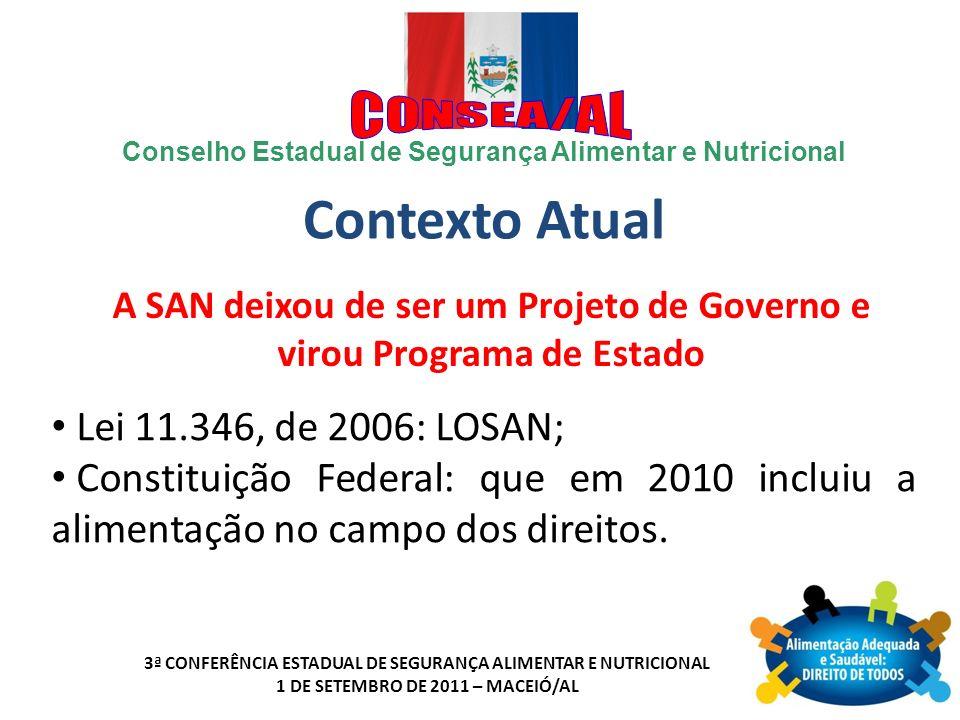 A SAN deixou de ser um Projeto de Governo e virou Programa de Estado