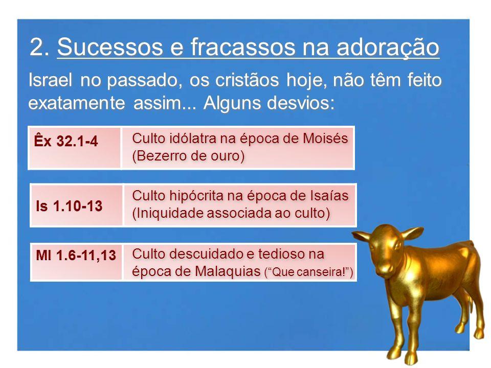 2. Sucessos e fracassos na adoração