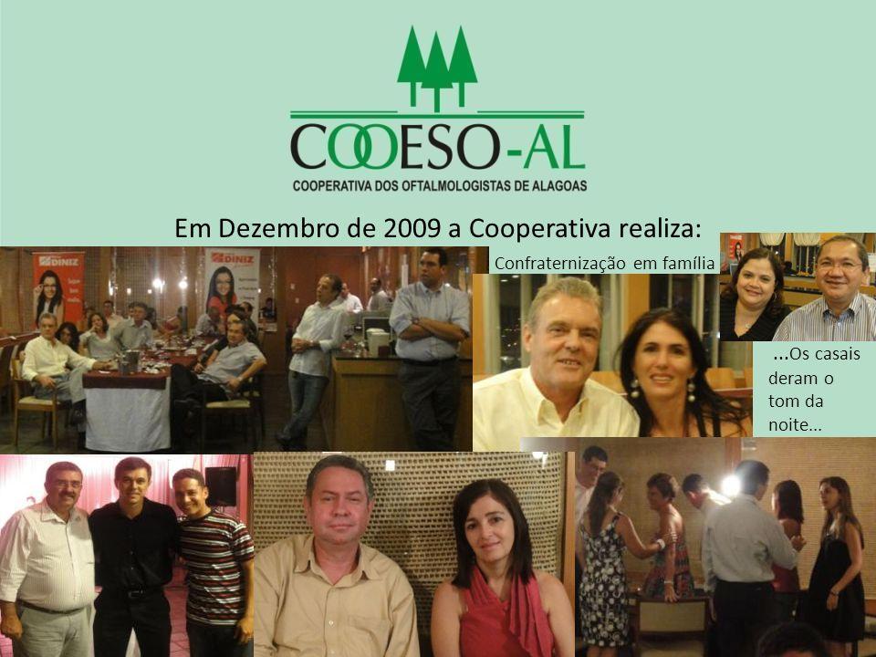 Em Dezembro de 2009 a Cooperativa realiza: