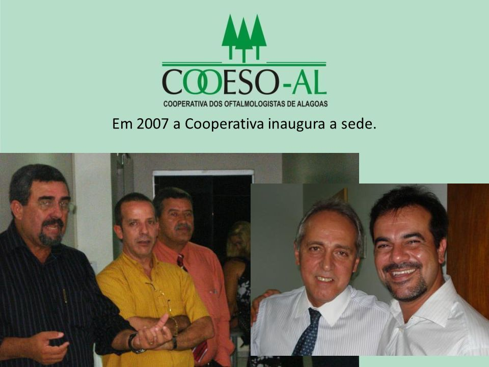 Em 2007 a Cooperativa inaugura a sede.