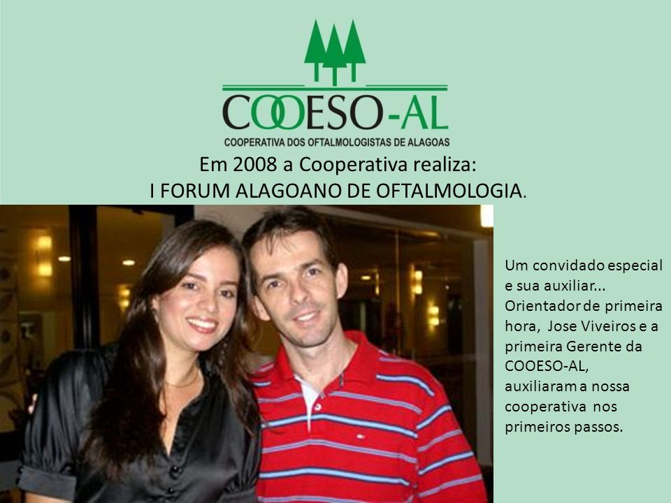 Em 2008 a Cooperativa realiza: I FORUM ALAGOANO DE OFTALMOLOGIA.