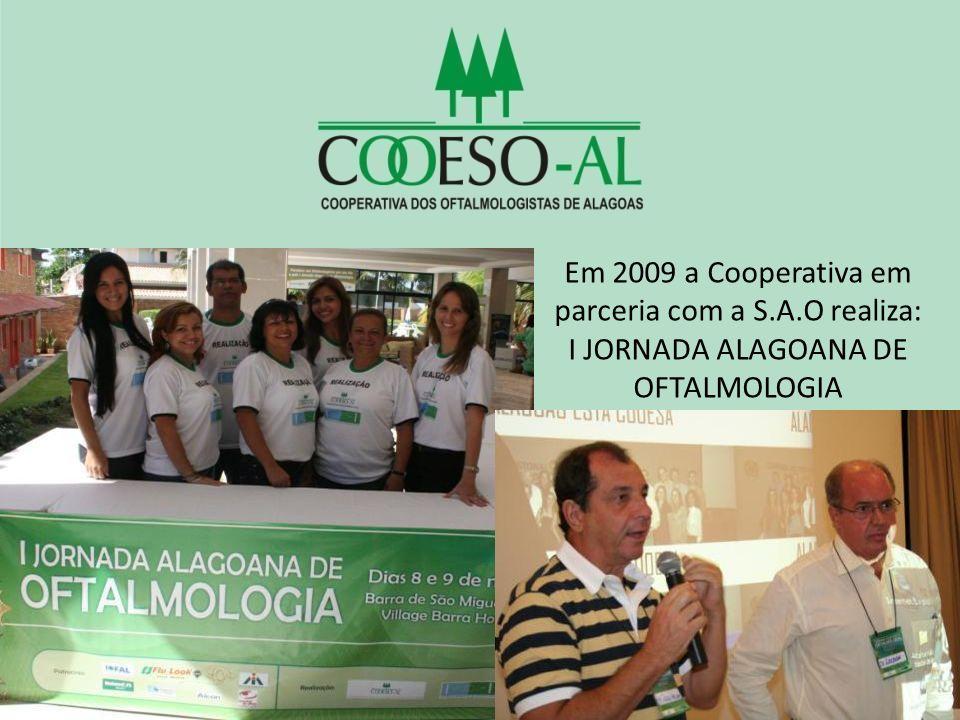 Em 2009 a Cooperativa em parceria com a S.A.O realiza: