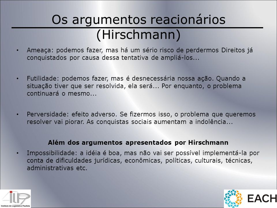 Além dos argumentos apresentados por Hirschmann