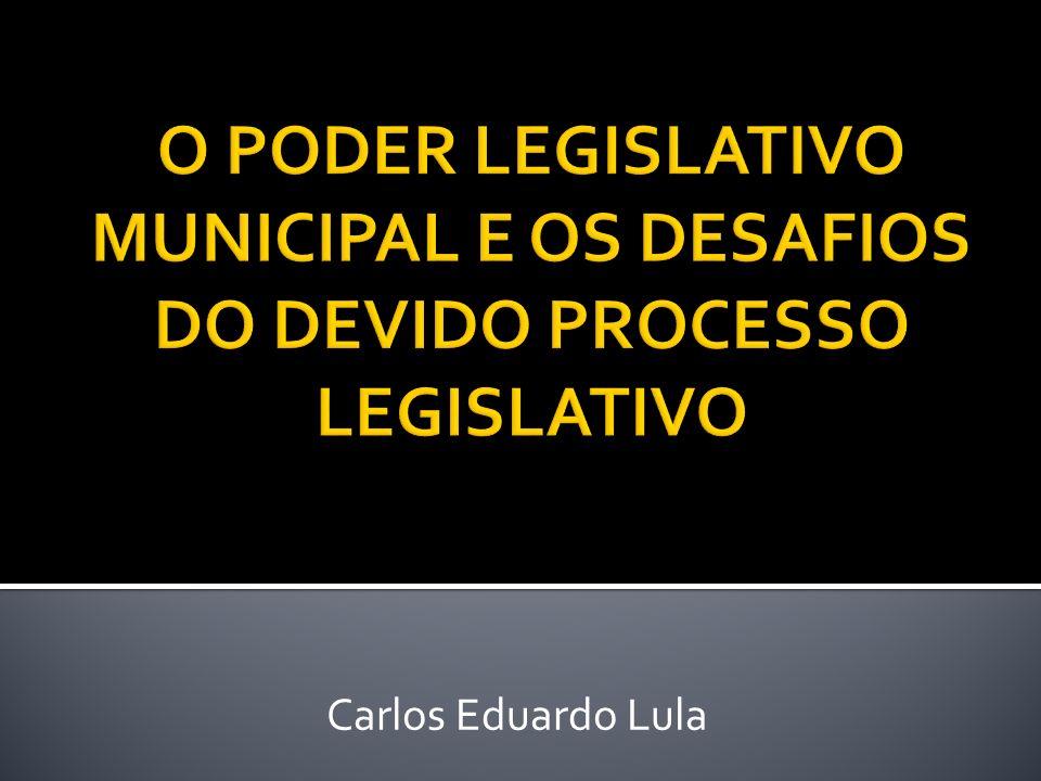 O PODER LEGISLATIVO MUNICIPAL E OS DESAFIOS DO DEVIDO PROCESSO LEGISLATIVO