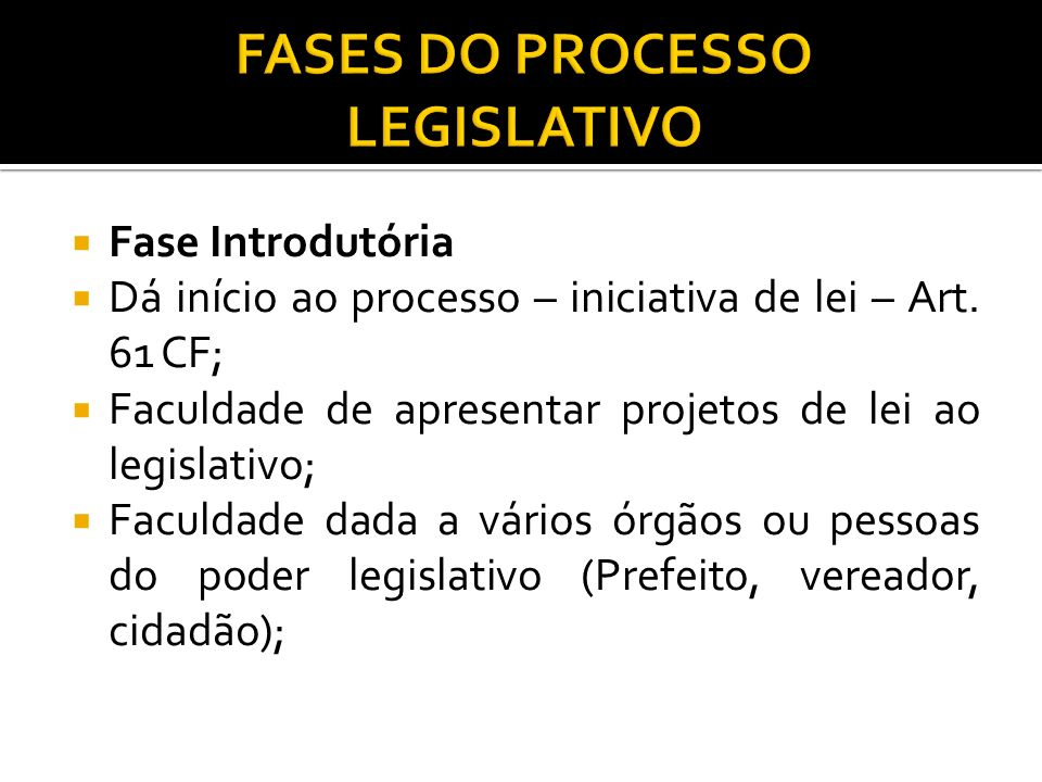 FASES DO PROCESSO LEGISLATIVO