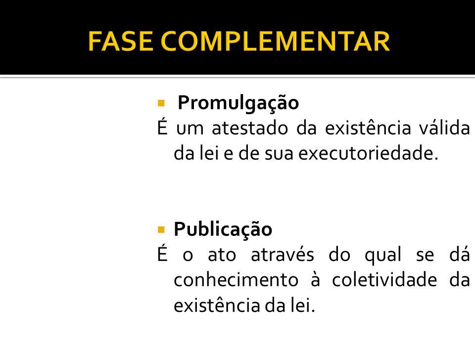 FASE COMPLEMENTAR Promulgação