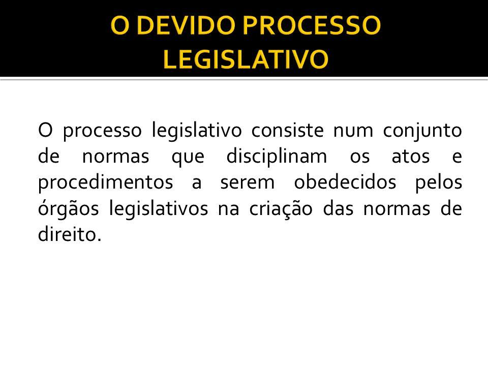 O DEVIDO PROCESSO LEGISLATIVO