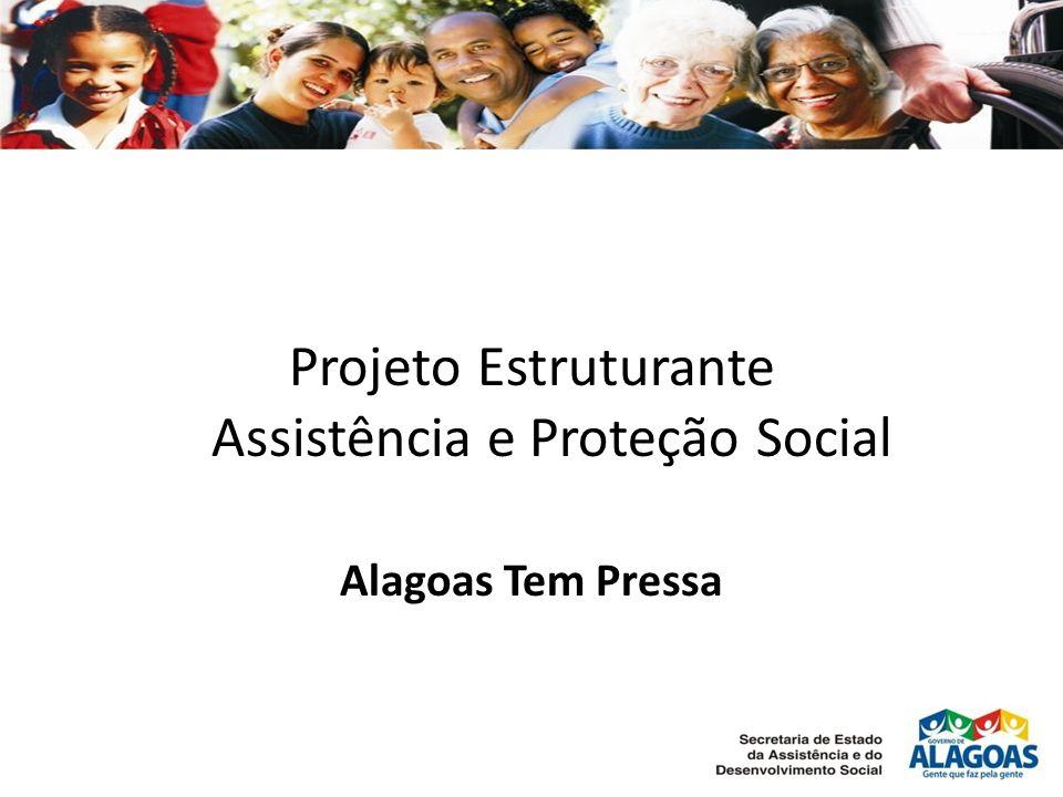 Projeto Estruturante Assistência e Proteção Social