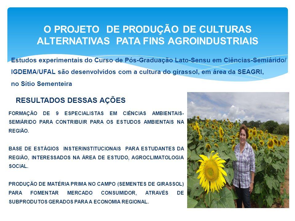 O PROJETO DE PRODUÇÃO DE CULTURAS ALTERNATIVAS PATA FINS AGROINDUSTRIAIS
