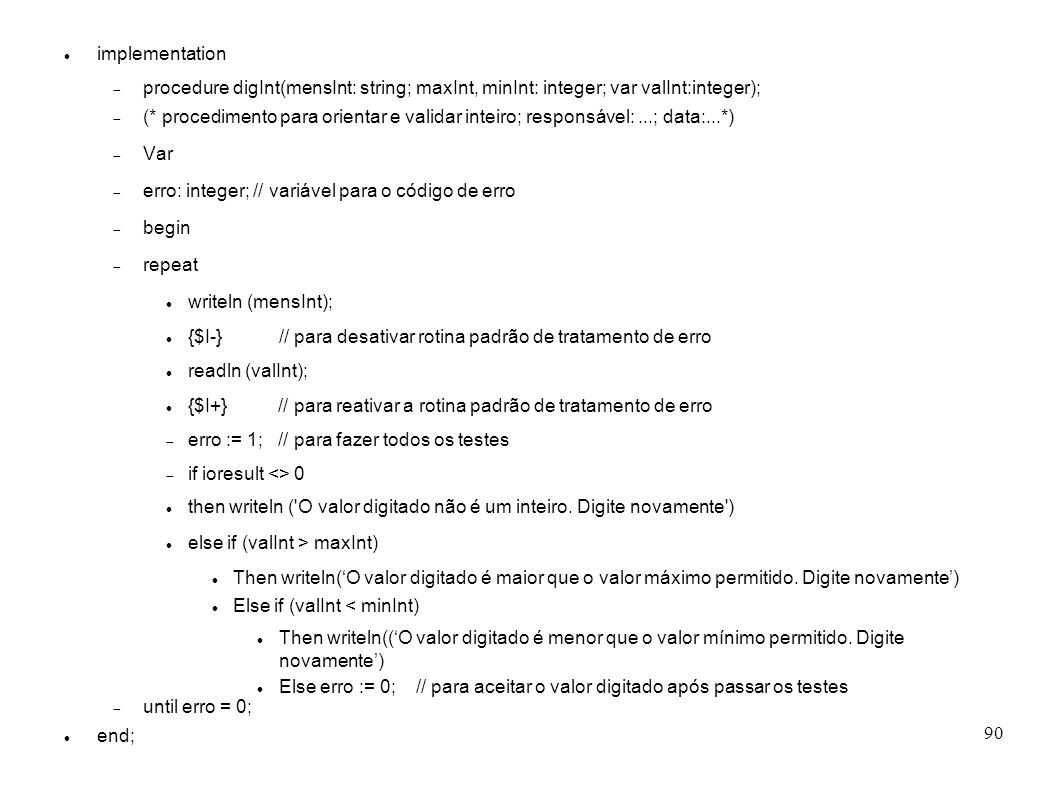implementation procedure digInt(mensInt: string; maxInt, minInt: integer; var valInt:integer);
