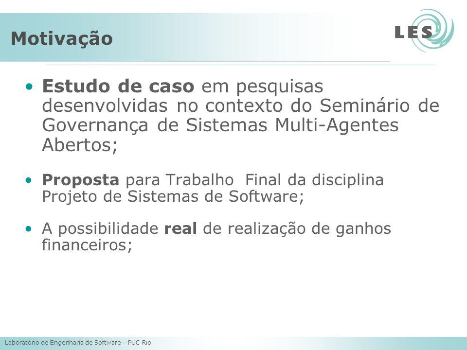 Motivação Estudo de caso em pesquisas desenvolvidas no contexto do Seminário de Governança de Sistemas Multi-Agentes Abertos;