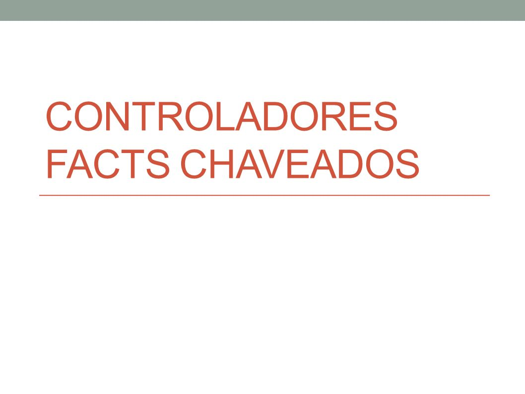 CONTROLADORES FACTS CHAVEADOS