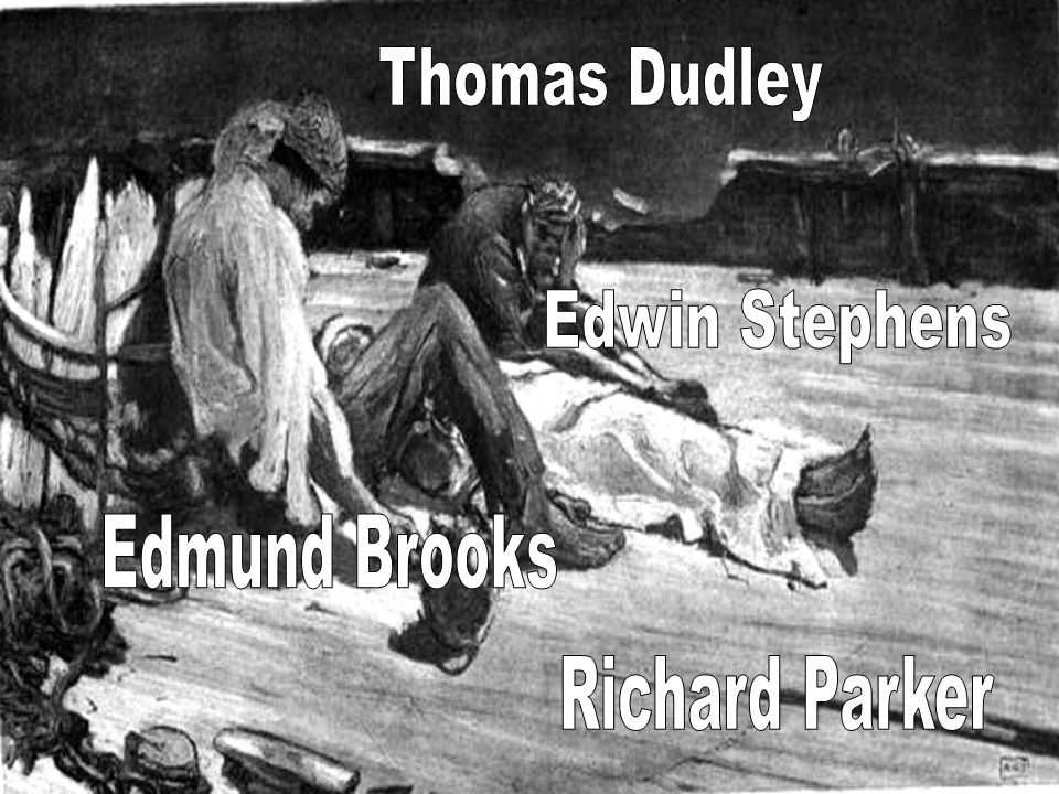 Thomas Dudley Edwin Stephens Edmund Brooks Richard Parker