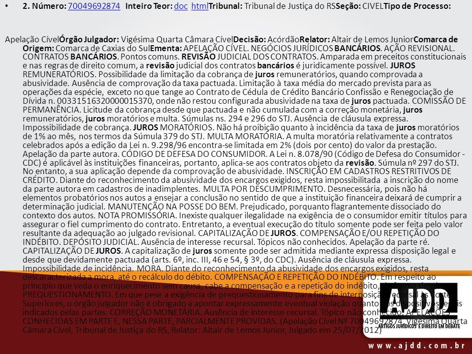 2. Número: 70049692874 Inteiro Teor: doc htmlTribunal: Tribunal de Justiça do RSSeção: CIVELTipo de Processo: