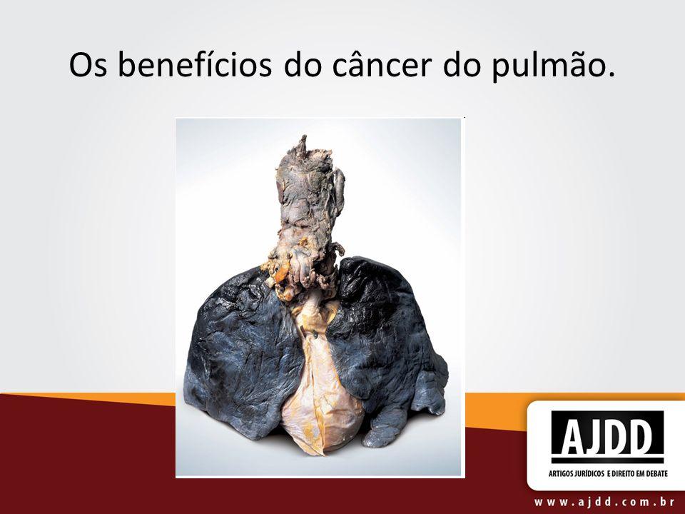 Os benefícios do câncer do pulmão.