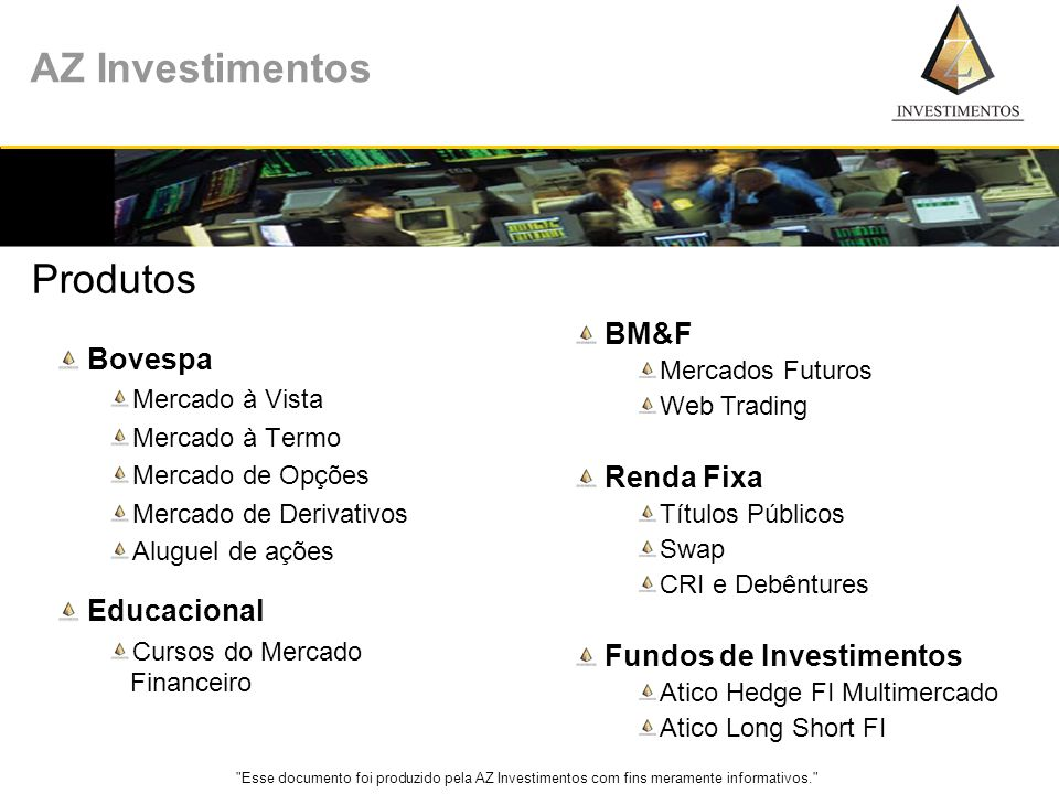 Produtos BM&F Bovespa Renda Fixa Educacional Fundos de Investimentos