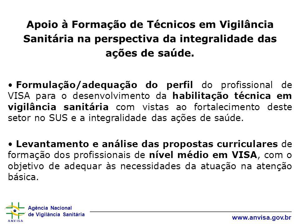 Apoio à Formação de Técnicos em Vigilância Sanitária na perspectiva da integralidade das ações de saúde.