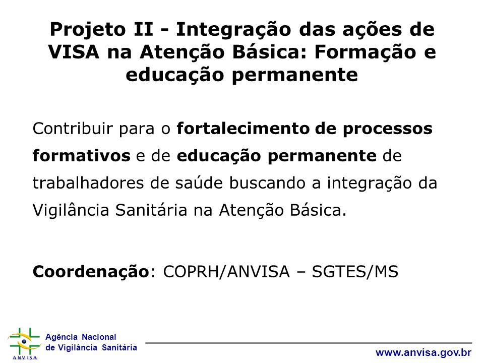 Projeto II - Integração das ações de VISA na Atenção Básica: Formação e educação permanente