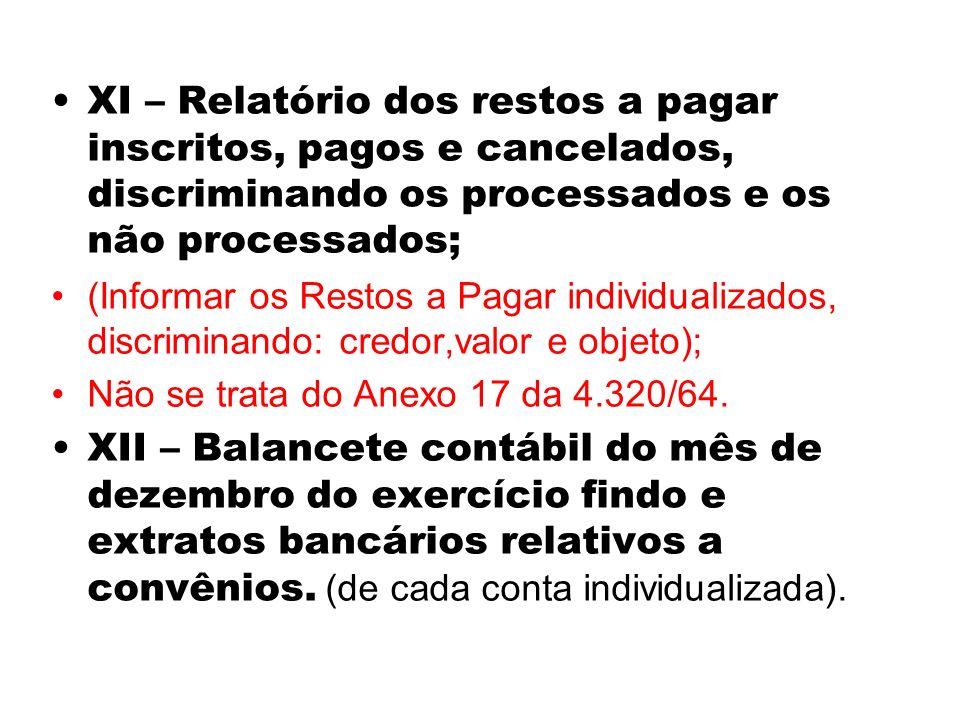 XI – Relatório dos restos a pagar inscritos, pagos e cancelados, discriminando os processados e os não processados;