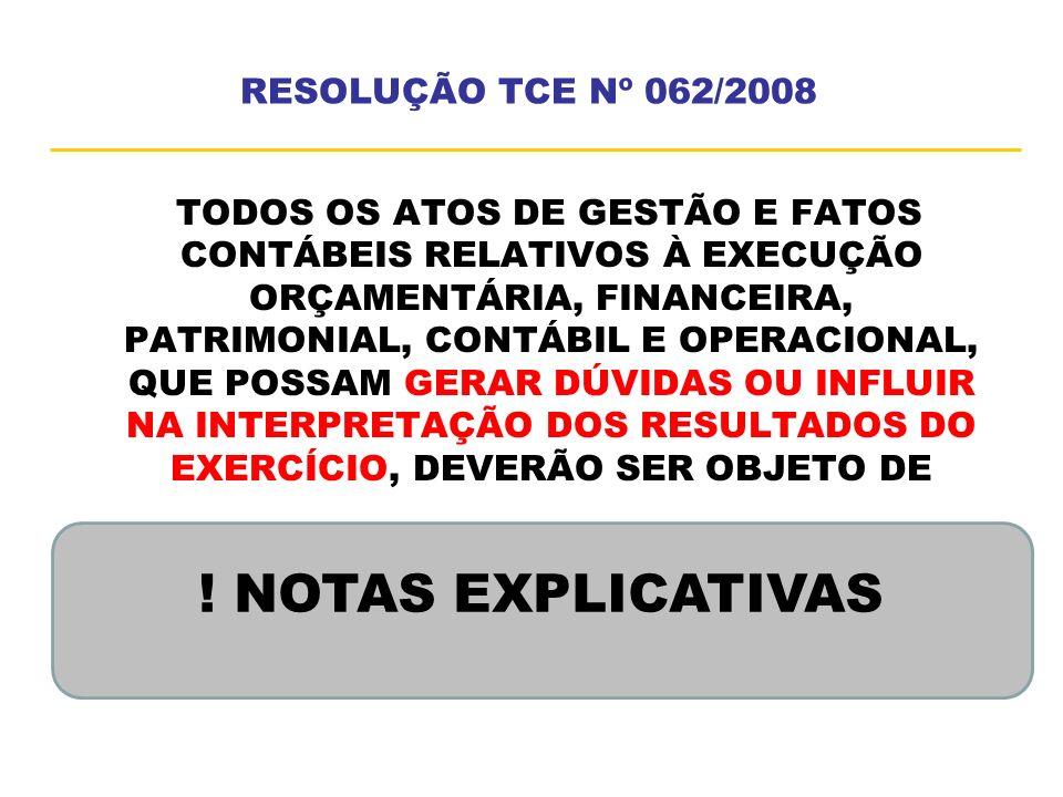 ! NOTAS EXPLICATIVAS RESOLUÇÃO TCE Nº 062/2008